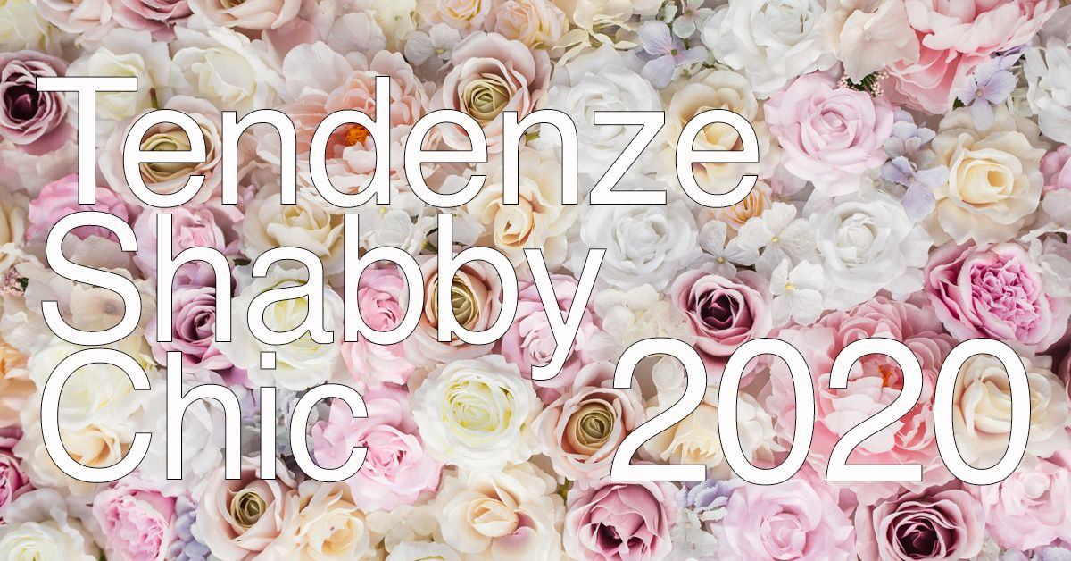 novità shabby chic 2020